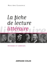 La fiche de lecture littéraire- Méthode et corrigés - Marie-Anne Charbonnier |