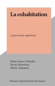 Marie-Anne Cohendet et Xavier Brawdeyx - La cohabitation - Leçons d'une expérience.