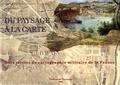 Marie-Anne Corvisier-de Villèle et Agnès Chablat-Beylot - Du paysage à la carte - Trois siècles de cartographie militaire de la France.