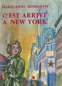 Marie-Anne Desmarest - C'est arrivé à New York.