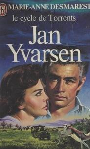 Marie-Anne Desmarest - Le cycle de Torrents (2). Jan Yvarsen.