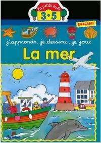 Marie-Anne Didierjean et Jacques Beaumont - La mer. - J'apprends, je dessine, je joue.