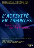 Marie-Anne Dujarier et Corinne Gaudart - L'activité en théories - Regards croisés sur le travail.