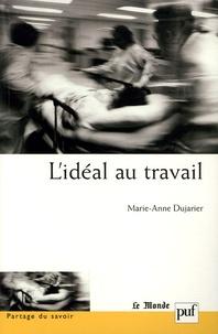 Marie-Anne Dujarier - L'idéal au travail.