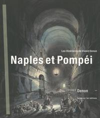 Marie-Anne Dupuy-Vachey et Elaine Williamson - Naples et Pompéi - Les itinéraires de Vivant Denon.
