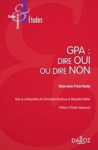 Marie-Anne Frison-Roche - GPA : dire oui ou dire non.