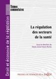 Marie-Anne Frison-Roche - La régulation des secteurs de la santé - volume 6.