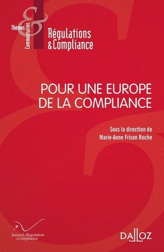 Marie-Anne Frison-Roche - Pour une Europe de la compliance.