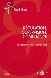 Marie-Anne Frison-Roche - Régulation, supervision, compliance.