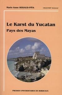 Le Karst du Yucatan. Pays des Mayas - Marie-Anne Heraud-Pina | Showmesound.org