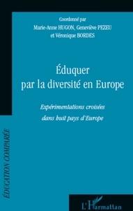 Marie-Anne Hugon et Geneviève Pezeu - Eduquer par la diversité en Europe - Expérimentations croisées dans huit pays d'Europe.