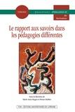 Marie-Anne Hugon et Bruno Robbes - Le rapport aux savoirs dans les pédagogies différentes.