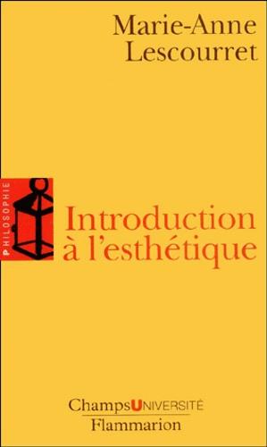 Marie-Anne Lescourret - Introduction à l'esthétique.