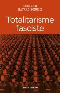 Marie-Anne Matard-Bonucci - Totalitarisme fasciste.