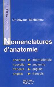 Marie-Anne Mayoux-Benhamou - Nomenclatures d'anatomie - Ancienne et internationale, édition Français-Anglais, Anglais-Français.
