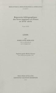 Marie-Anne Merland - Répertoire bibliographique des livres imprimés en France au XVIIe siècle - Tome 29, Lyon, 7e partie : Rivière-Zetzner.