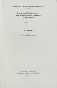 Marie-Anne Merland - Répertoire bibliographique des livres imprimés en France au XVIIe siècle - Tome 30, Grenoble.
