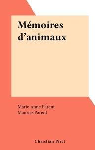 Marie-Anne Parent et Maurice Parent - Mémoires d'animaux.