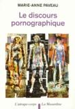 Marie-Anne Paveau - Le discours pornographique.