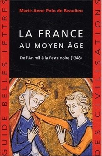 La France au Moyen Age. De l'An mil à la Peste noire (1348)