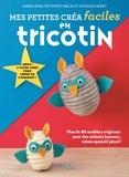 Marie-Anne Réthoret-Mélin et Natacha Seret - Mes petites créa faciles en tricotin.