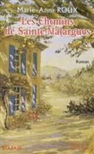 Marie-Anne Roux - Les chemins de Sainte-Malargues.