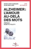Marie-Anne Sarrasin et Alain Maillard - Alzheimer : l'amour au-delà des mots.