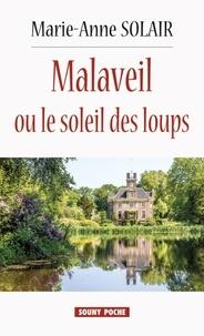 Marie-Anne Solair - Malaveil ou le soleil des loups.