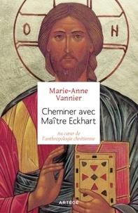 Cheminer avec Maître Eckhart - Au coeur de lanthropologie chrétienne.pdf