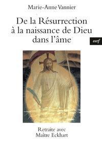 Marie-Anne Vannier - De la résurrection à la naissance de Dieu dans l'âme - Retraite avec Maître Eckhart.