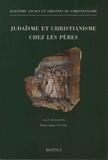 Marie-Anne Vannier - Judaïsme et christianisme chez les Pères.