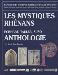 L'apogée de la mystique de l'Eglise d'Occident- Les mystiques rhénans Eckart, Tauler, Suso, Anthologie - Marie-Anne Vannier | Showmesound.org