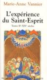 Marie-Anne Vannier - L'expérience du Saint-Esprit.