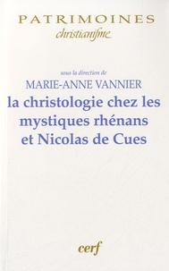 Marie-Anne Vannier - La christologie chez les mystiques rhénans et Nicolas de Cues.