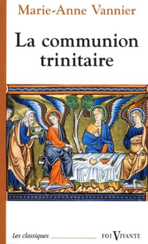 Marie-Anne Vannier - La communion trinitaire.