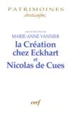 Marie-Anne Vannier - La Création de l'anthropologie chez Ekchart et Nicolas de Cues.