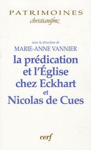 Marie-Anne Vannier - La prédication et l'Eglise chez Eckhart et Nicolas de Cues.