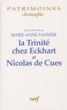 Marie-Anne Vannier - La Trinité chez Eckhart et Nicolas de Cues.