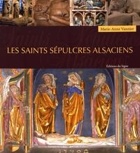 Marie-Anne Vannier - Les saints sépulcres alsaciens.