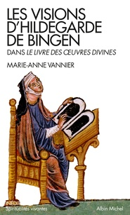 Marie-Anne Vannier - Les visions d'Hildegarde de Bingen dans le Livre des oeuvres divines.
