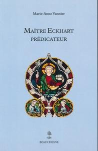 Marie-Anne Vannier - Maître Eckhart prédicateur.