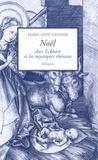Marie-Anne Vannier - Noël chez Eckhart et les mystiques rhénans.