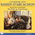 Marie-Annick Aviotte-Le Penmelen - Cuisine du bassin d'Arcachon - Du Pyla au Cap-Ferret, recettes d'hier et d'aujourd'hui.