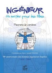 Marie-Annick Chanel - Ingénieur, un métier pour les filles - 90e anniversaire des femmes ingénieurs Supélec 1918-2008.