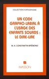 Marie-Annick Constantin-Brémond - Un code grapho-labial à l'usage des enfants sourds : le Dire-Lire.
