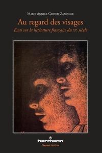 Marie-Annick Gervais-Zaninger - Au regard des visages - Essai sur la littérature française du XXe siècle.