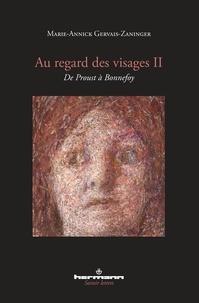 Marie-Annick Gervais-Zaninger - Au regard des visages - Volume 2, De Proust à Bonnefoy.