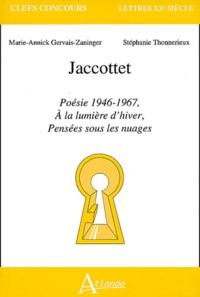 Marie-Annick Gervais-Zaninger et Stéphanie Thonnerieux - Jaccottet - Poésie 1946-1967, A la lumière d'hiver, Pensées sous les nuages.
