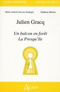 Marie-Annick Gervais-Zaninger et Stéphane Bikialo - Julien Gracq - Un balcon en fôret, La Presqu'île.