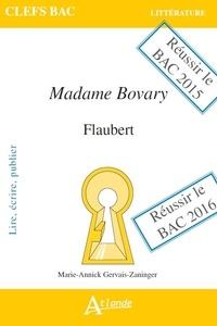 Marie-Annick Gervais-Zaninger - Madame Bovary, Flaubert - Lire, écrire, publier.
